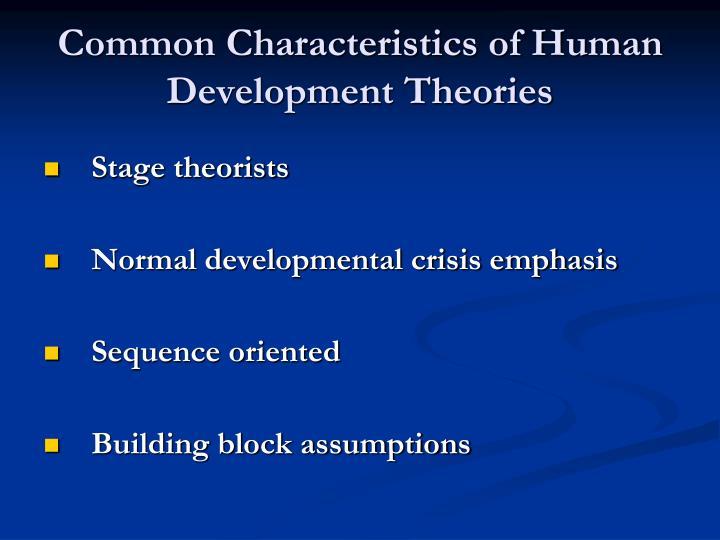 Common Characteristics of Human Development Theories