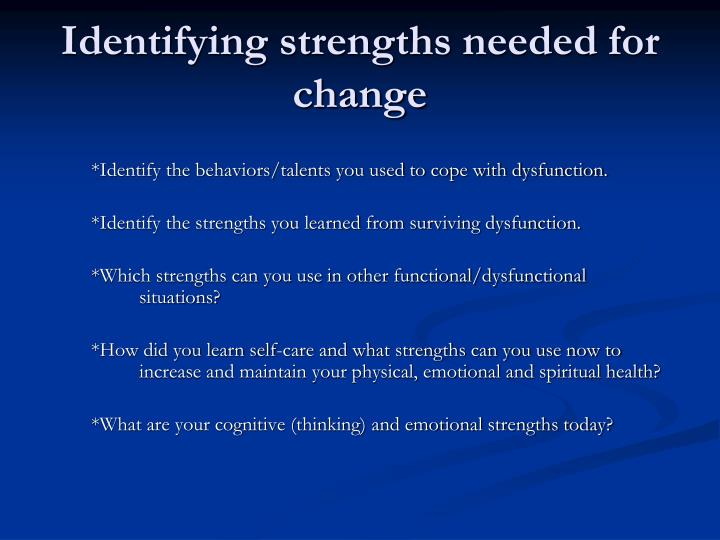Identifying strengths needed for change