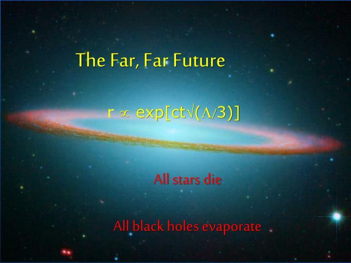 The Far, Far Future