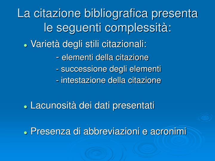 La citazione bibliografica presenta le seguenti complessità: