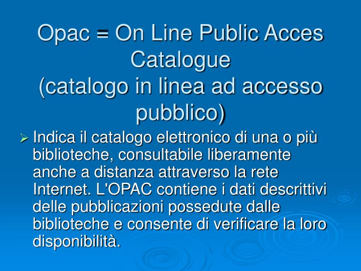 Opac on line public acces catalogue catalogo in linea ad accesso pubblico
