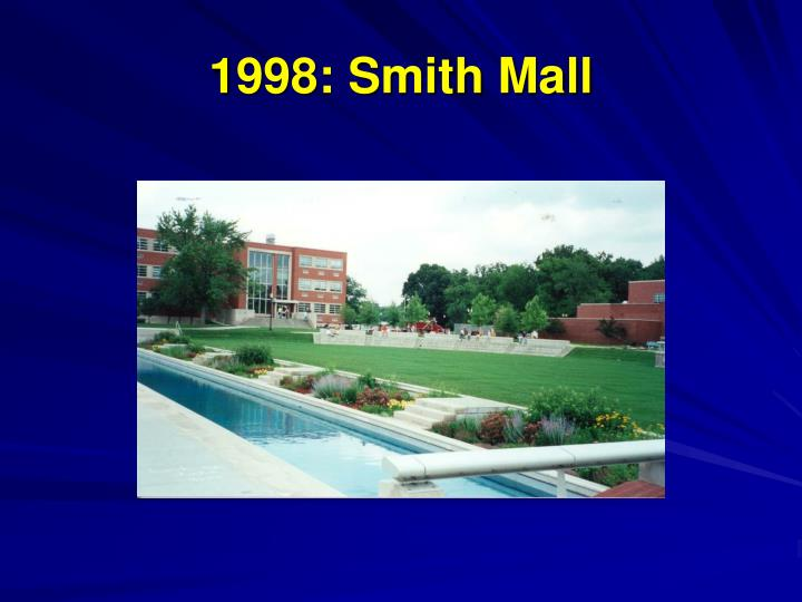 1998: Smith Mall