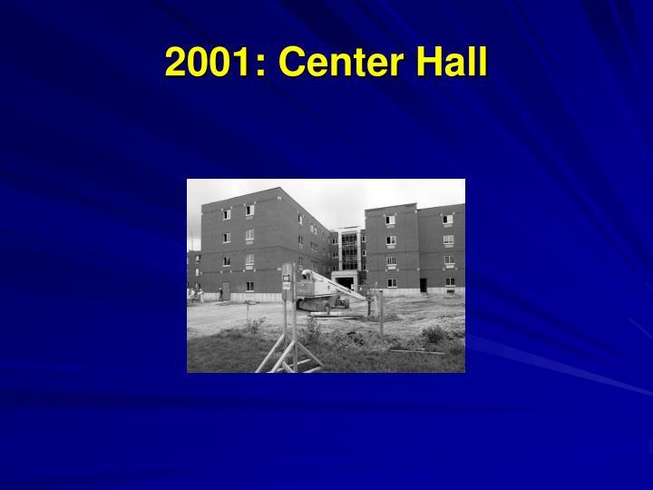 2001: Center Hall