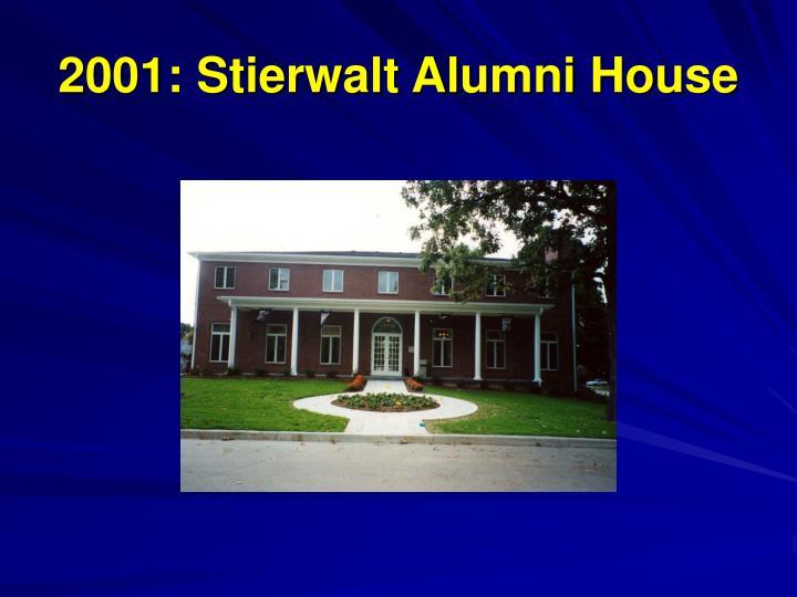 2001: Stierwalt Alumni House
