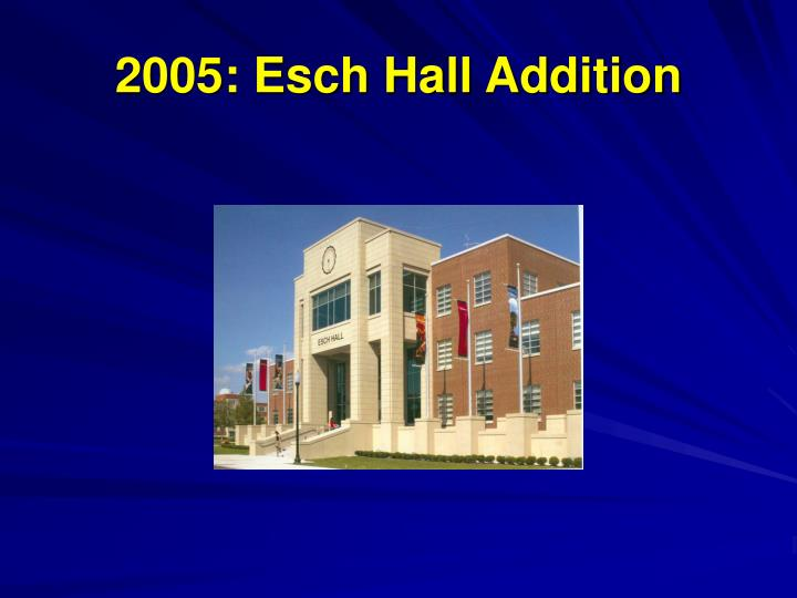 2005: Esch Hall Addition