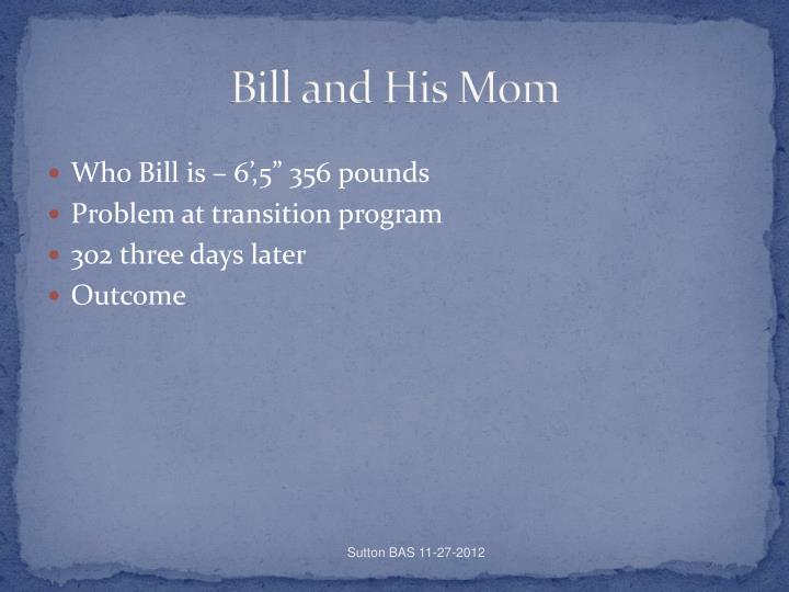 Bill and His Mom
