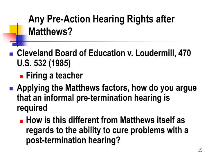 Any Pre-Action Hearing Rights after Matthews?