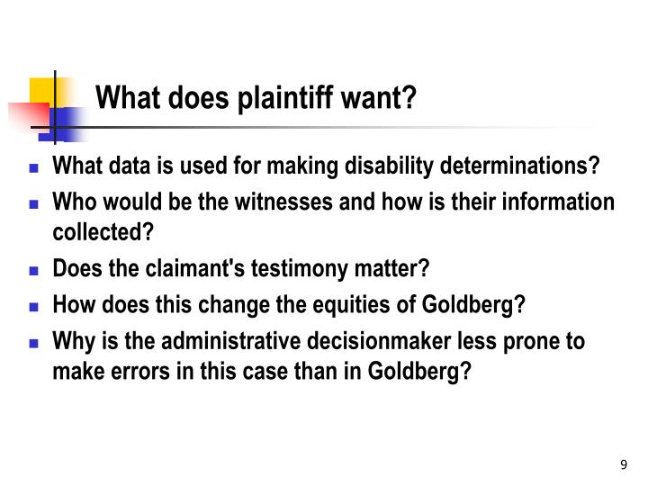 What does plaintiff want?