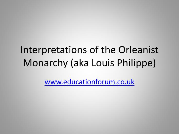 Interpretations of the orleanist monarchy aka louis philippe