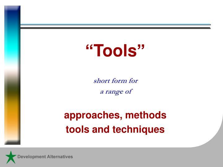 """""""Tools"""""""