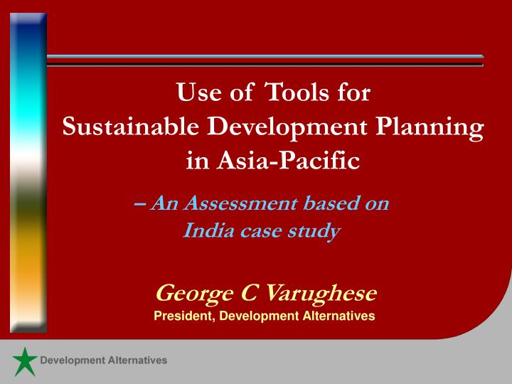 Use of tools for sustainable development planning in asia pacific