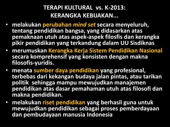 TERAPI KULTURAL  vs. K-2013: