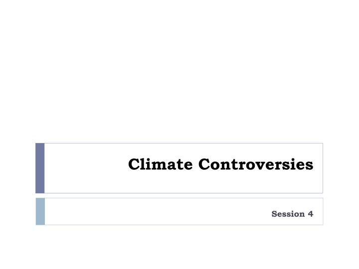 Climate Controversies