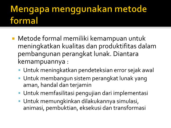 Mengapa menggunakan metode formal