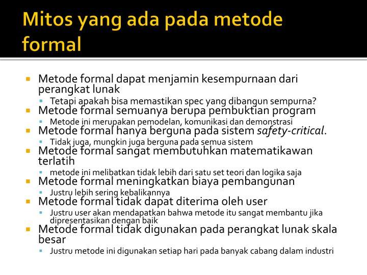 Mitos yang ada pada metode formal