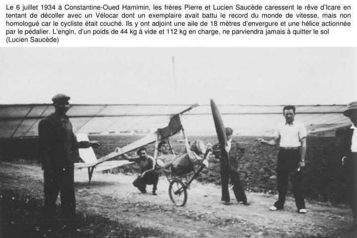Le 6 juillet 1934 à Constantine-Oued Hamimin, les frères Pierre et Lucien Saucède caressent le rêve d