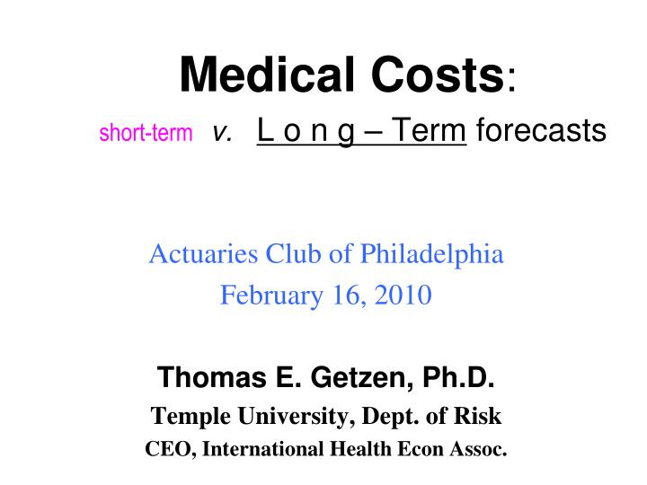 Medical costs s hort term v l o n g term forecasts