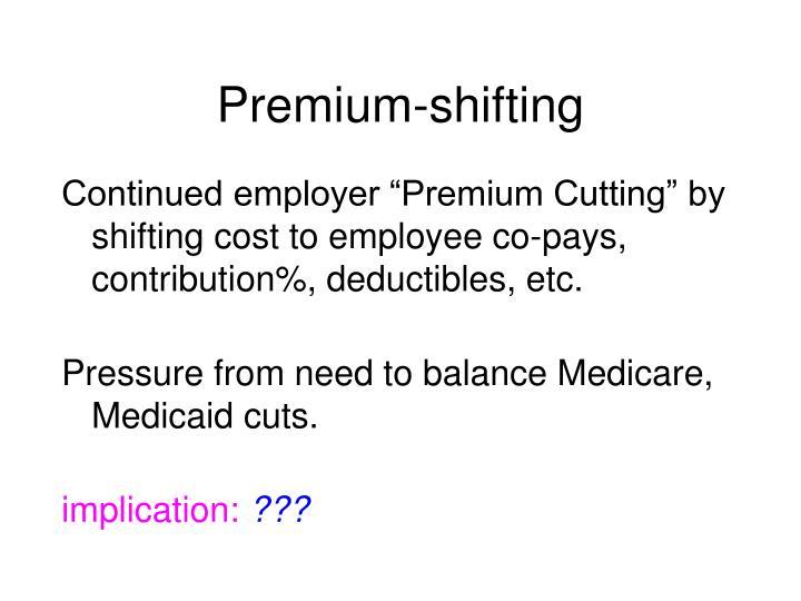 Premium-shifting