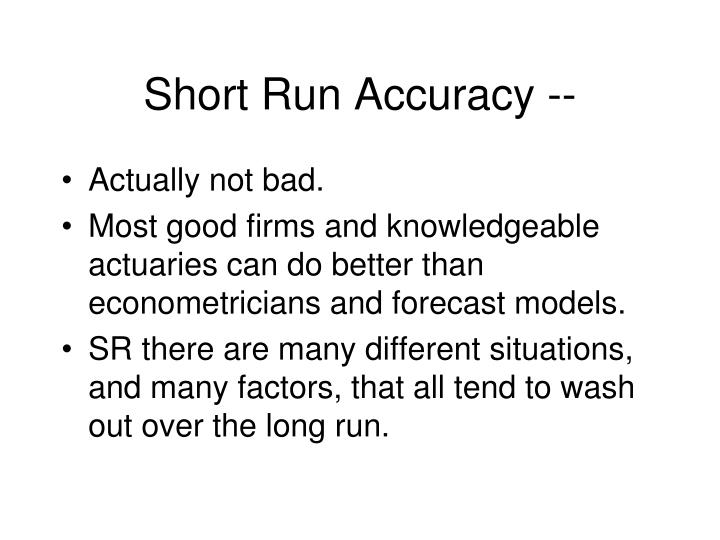 Short Run Accuracy --