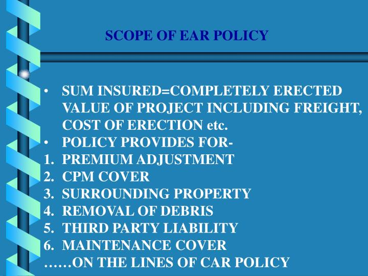 SCOPE OF EAR POLICY