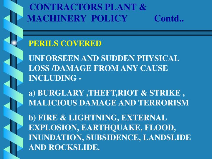 CONTRACTORS PLANT & MACHINERY  POLICY		Contd..