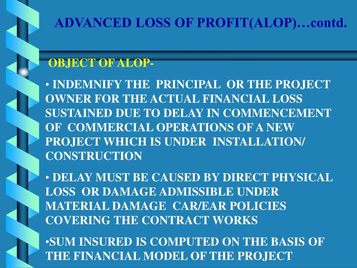 ADVANCED LOSS OF PROFIT(ALOP)…contd.