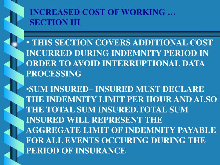 INCREASED COST OF WORKING …               SECTION III