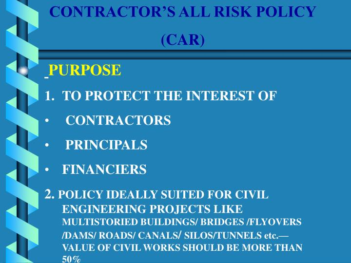 CONTRACTOR'S ALL RISK POLICY