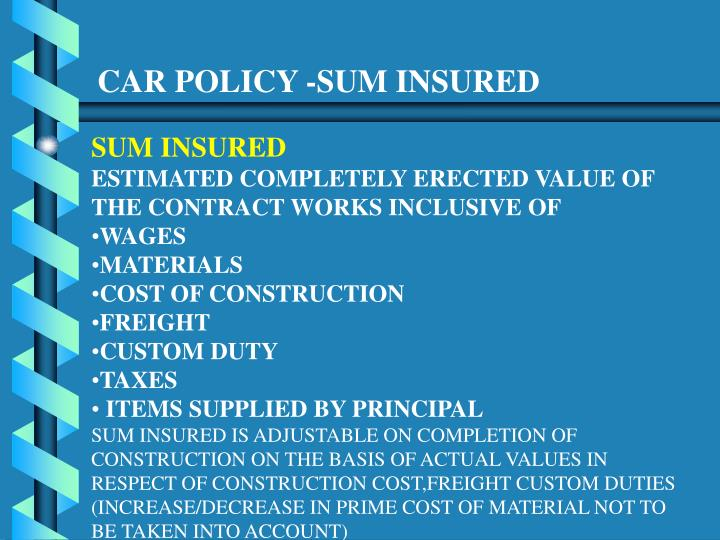 CAR POLICY -SUM INSURED