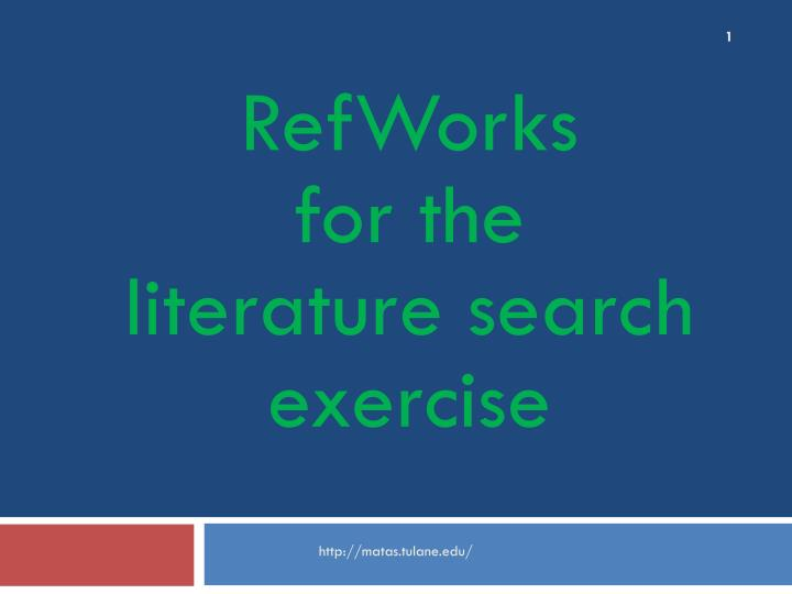 Refworks for the literature search exercise