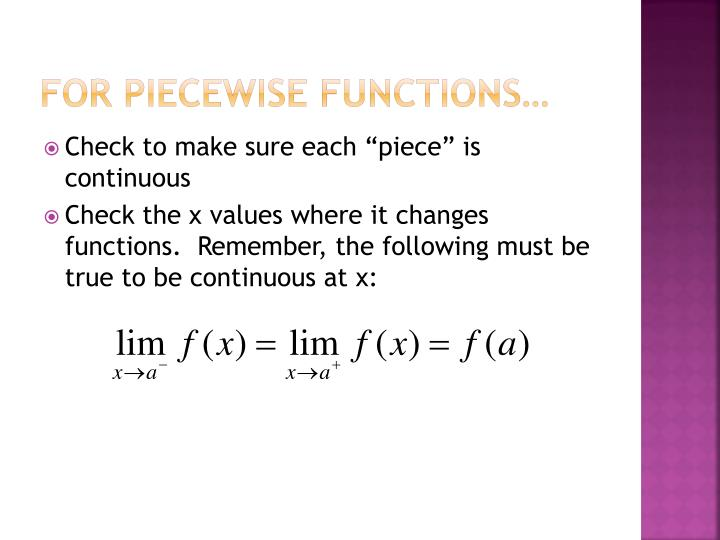 For piecewise functions…