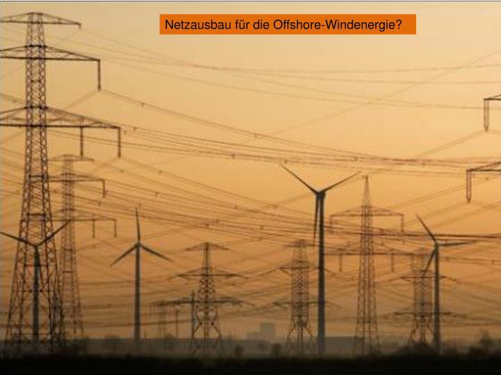 Netzausbau für die Offshore-Windenergie?