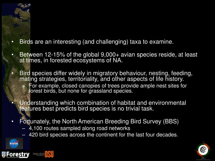 Birds are an interesting (and challenging) taxa to examine.