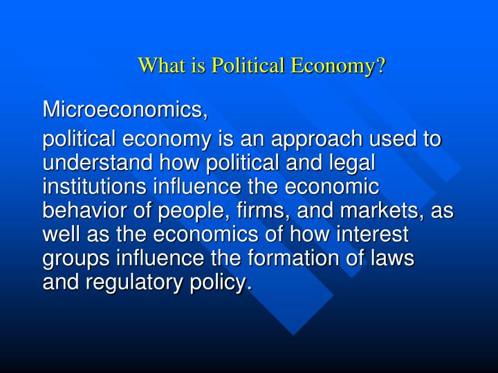 what drives political and economic development The term 'political economy' has become an increasingly popular part of the vernacular at the world bank and other development agencies in parallel, interest in.
