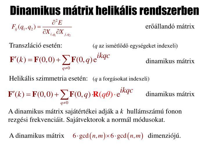 Dinamikus mátrix helikális rendszerben
