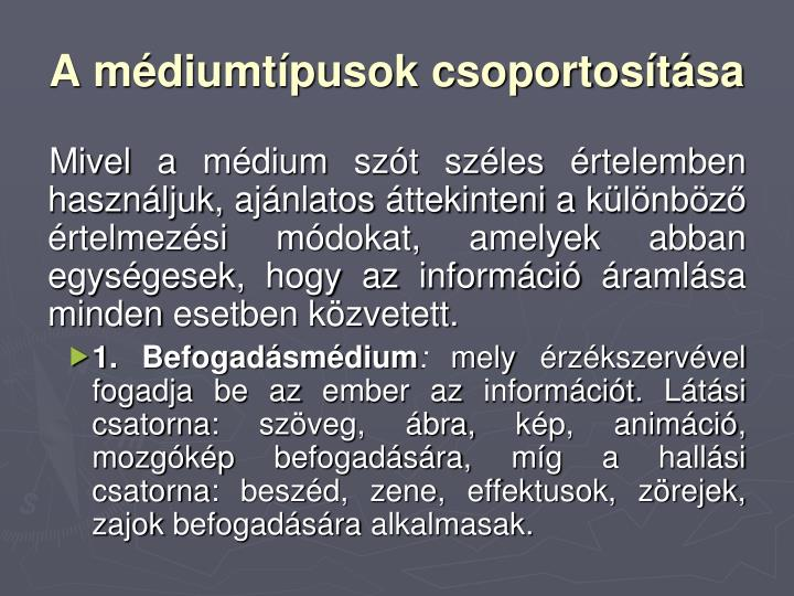 A médiumtípusok csoportosítása