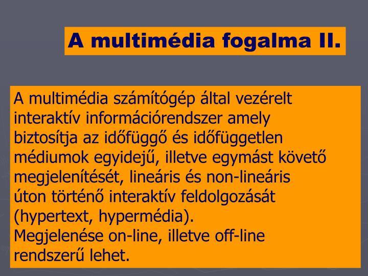 A multimédia fogalma II.