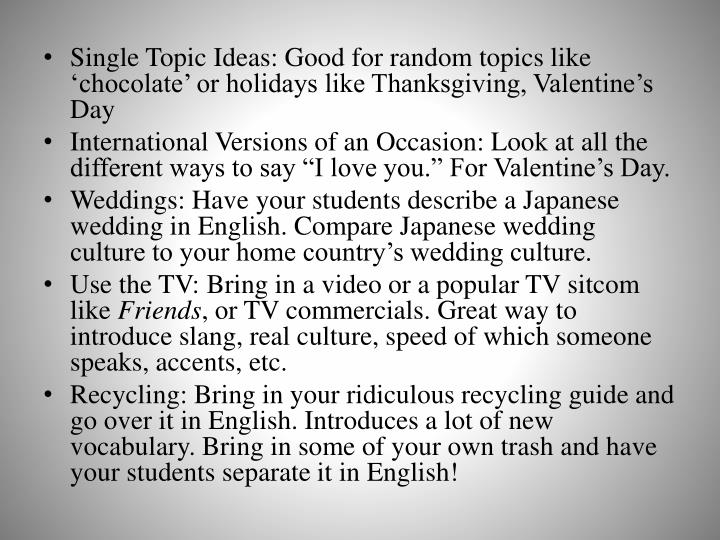 Single Topic Ideas: Good for random topics like 'chocolate' or holidays like Thanksgiving, Valentine's Day