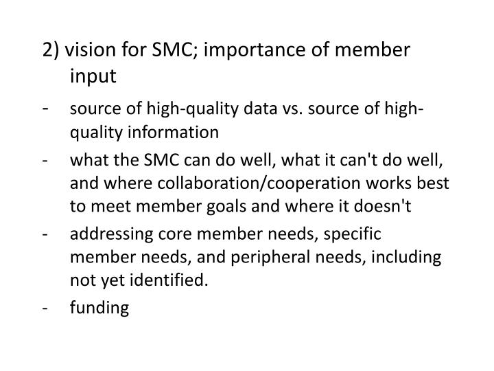 2) vision for SMC; importance of member input