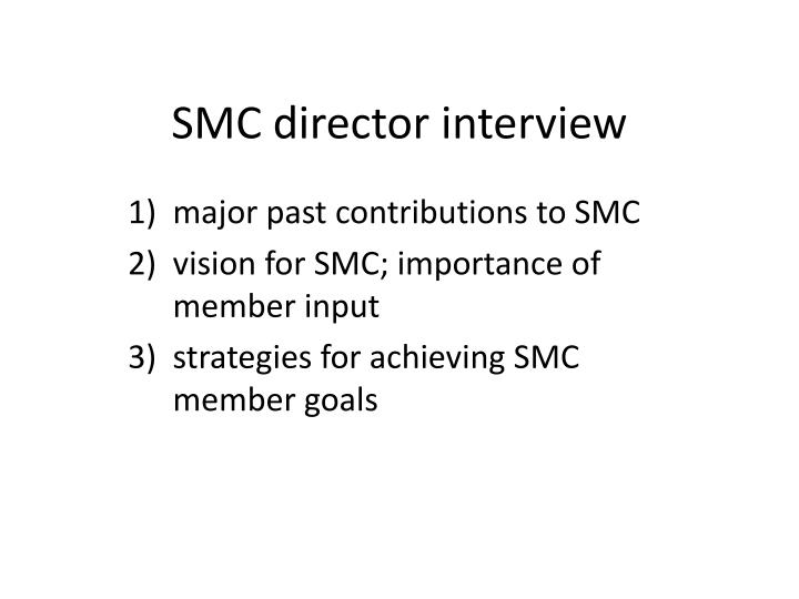 SMC director interview