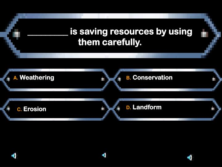 _________ is saving resources by using them carefully.