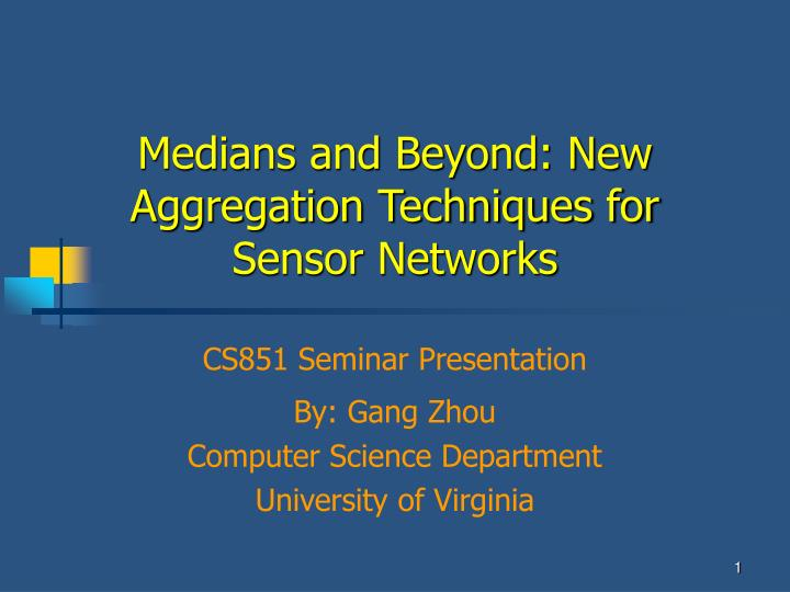 Medians and beyond new aggregation techniques for sensor networks