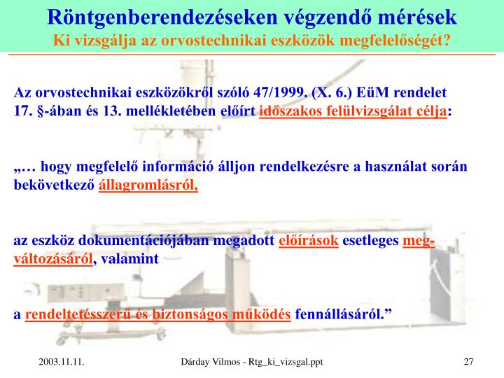 Az orvostechnikai eszközökről szóló 47/1999. (X. 6.) EüM rendelet