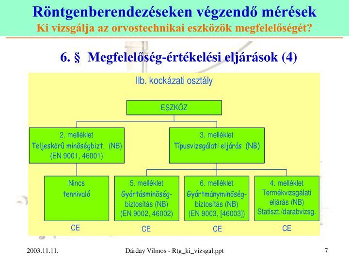 6. §  Megfelelőség-értékelési eljárások (4)