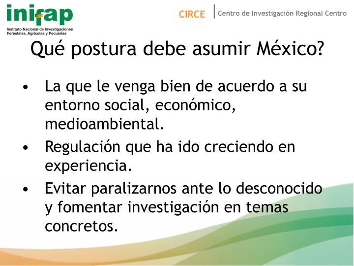 Qué postura debe asumir México?