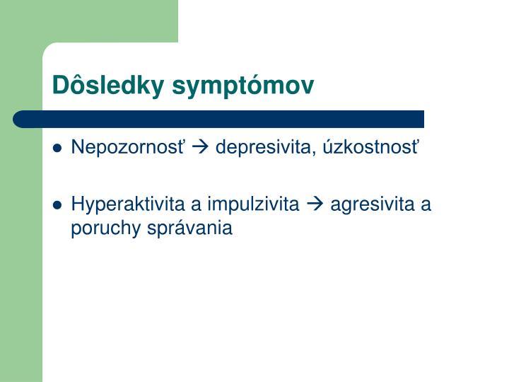 Dôsledky symptómov