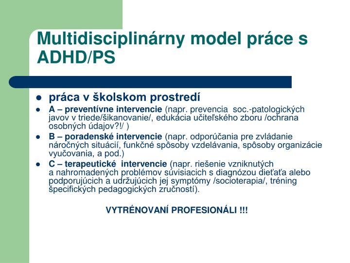 Multidisciplinárny model práce s ADHD/PS