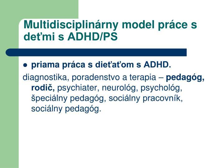 Multidisciplinárny model práce s deťmi s ADHD/PS
