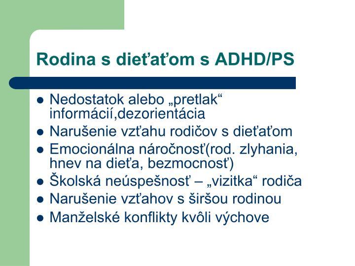 Rodina s dieťaťom s ADHD/PS