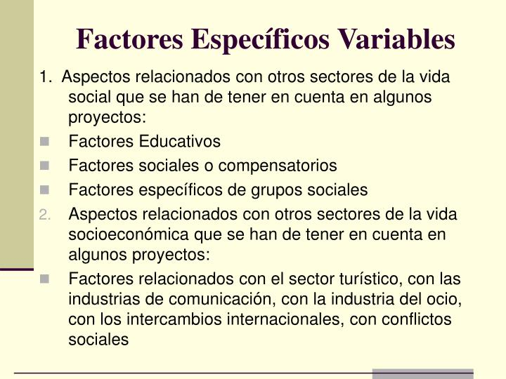 Factores Específicos Variables